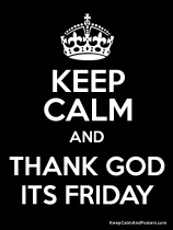 Keep Calm and TGIF